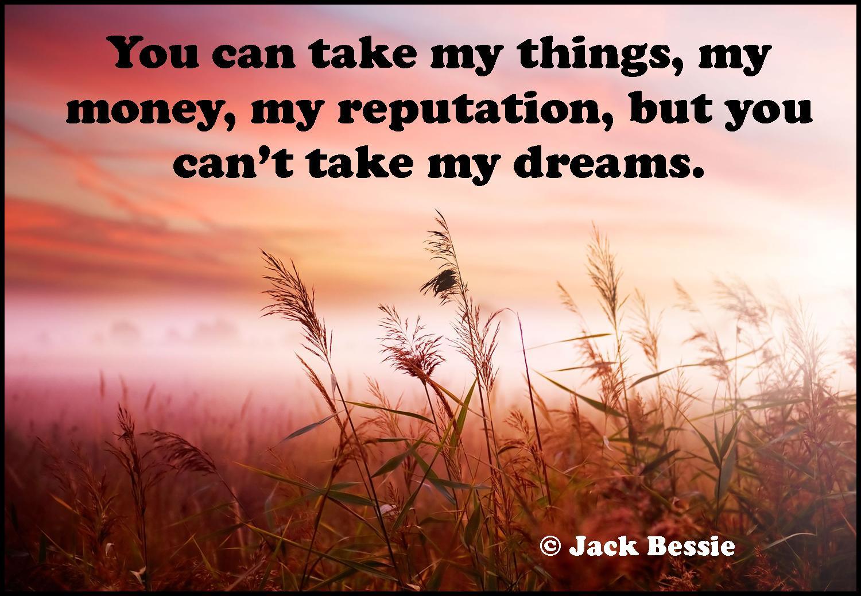 can't take dreams