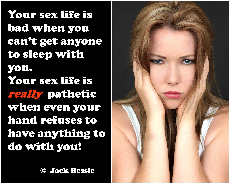 Pathetic sex life